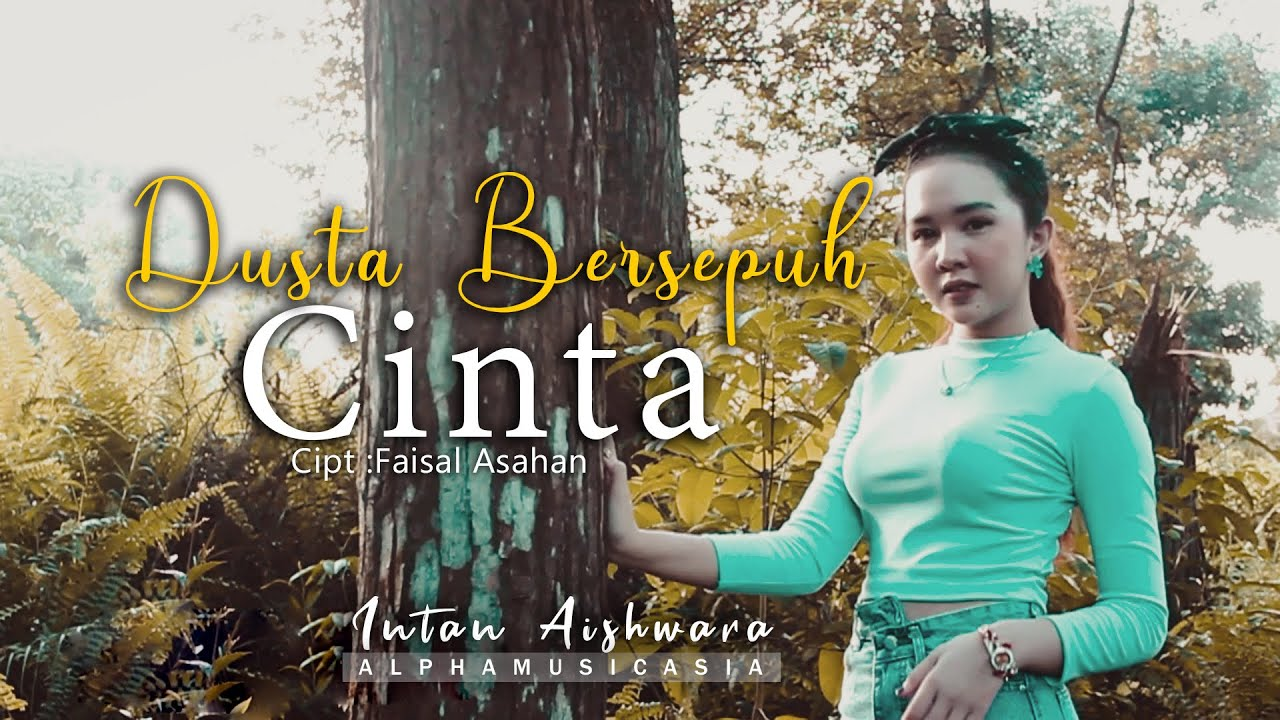 Dusta Bersepuh Cinta - Intan Aishwara (Official Music Video A.M.A)