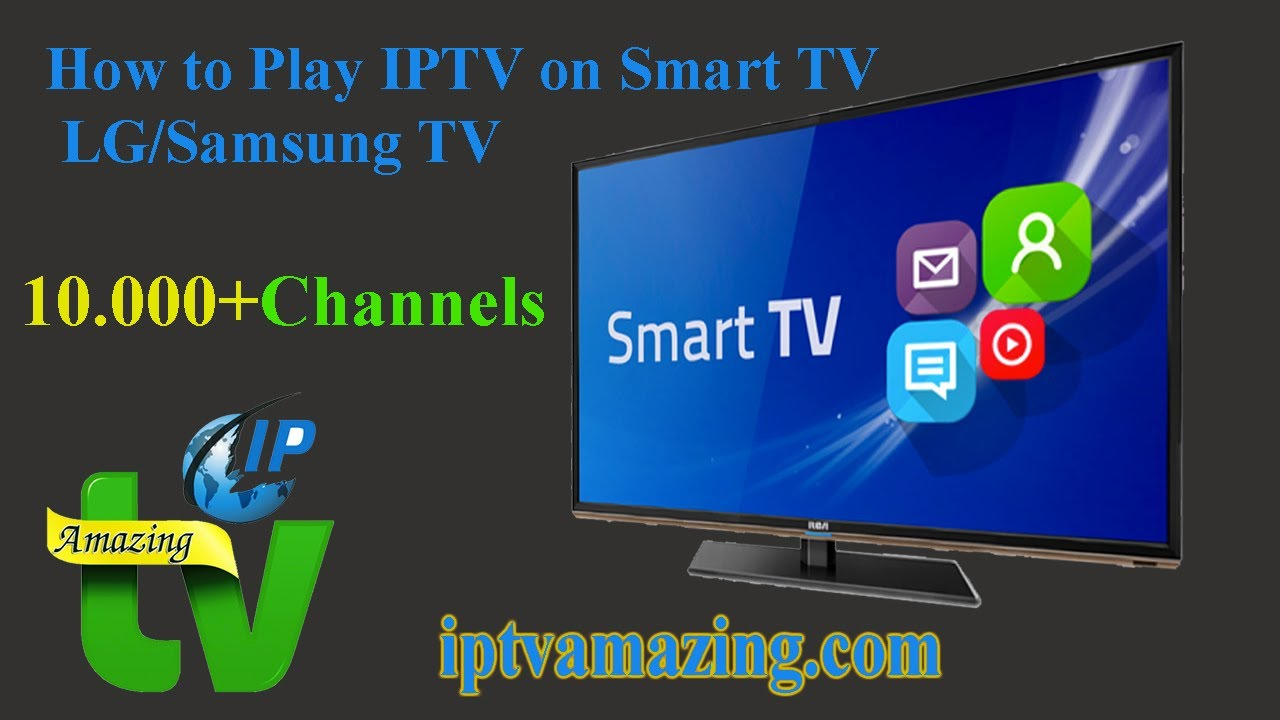 Smart IPTV: Watch IPTV Channels On Your Samsung Smart TV, LG Smart TV |  http://iptvamazing com