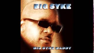 Big Syke - Hey - Big Syke Daddy