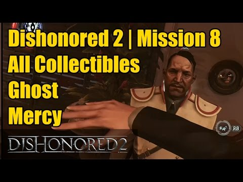 Dishonored 2 | Mission 8 | All Collectibles | 3 Audiographs | 6 Special Actions | Merciful | Ghost