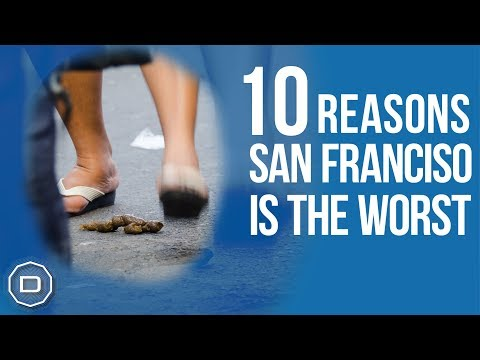 SAN FRANCISCO: 10 Reasons San Francisco is the Worst (2018)