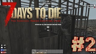 7 DAYS TO DIE #2 - Ce qu'il ne fallait pas faire !