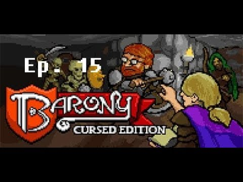 Let's Play: Barony: Ep. 15: W/ TheMrMortensen and One_Free_Man: My Lovely Axe