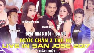 TRAILER LIVESHOW BƯỚC CHÂN HAI THẾ HỆ - LIVE IN SAN JOSE 2017 thumbnail