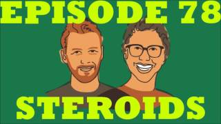 If I Were You - Episode 78: Steroids (with Rick Fox And Kyle Fox)