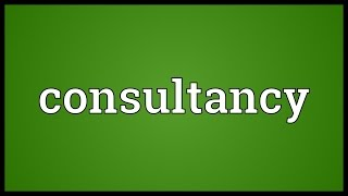 Consultancy Meaning
