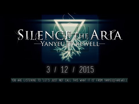 Silence The Aria - Let's just not... [official stream]