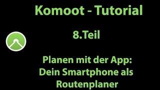 Komoot Tutorial - Teil 8 – Tourplanung mit der App am Smartphone
