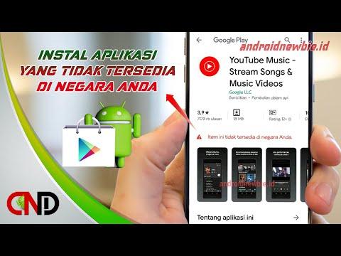 Cara Instal Aplikasi Play Store Yang Tidak Tersedia Di Negara Anda