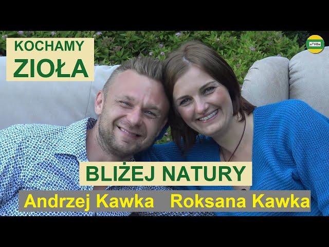 PRZYDATNE INFORMACJE O RÓŻNYCH ZIOŁACH Roksana Kawka i Andrzej Kawka KAWKAJE 2021