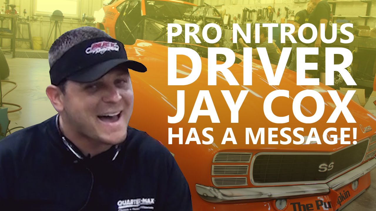 pro nitrous driver jay cox has a message youtube