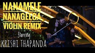 Nana Mele Nanageega | Violin Remix | Aneesh Vidyashankar ft Krishi Thapanda | Sonu Nigam
