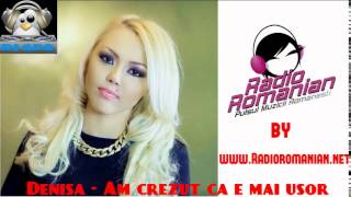 Denisa - Am crezut ca e mai usor[by ww.Radioromanian.net].mp3