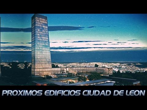 Próximos Edificios : Ciudad De León Gto México 2017 HD