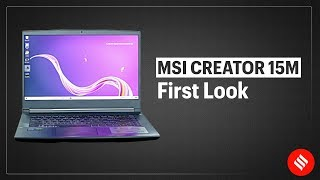MSI Creator 15M first look: The ultimate laptop for creators