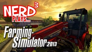Nerd³ Plays... Farming Simulator 2013