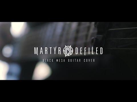 Martyr Defiled: Black Mesa (Guitar Cover)