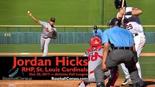 Jordan Hicks, RHP, St. Louis Cardinals— October 20, 2017 (AFL)