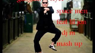 spacemem feat lil jon - gangam styel dj m mash up 2012