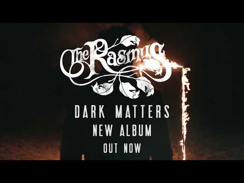 The Rasmus - Dark Matters - New Album Out Now!