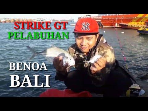 STRIKE GT PELABUHAN BENOA BALI... SPOT MANCINGNYA MANTAP BOSS...!!!??