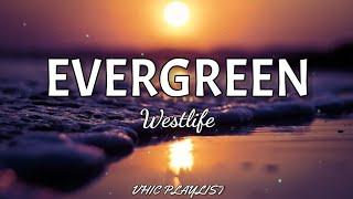 Westlife - Evergreen (Lyrics)🎶