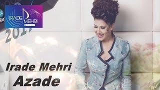 Irade Mehri - Azade / 2017 (Audio) YENI