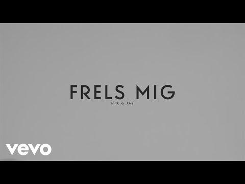 Nik & Jay - Frels Mig