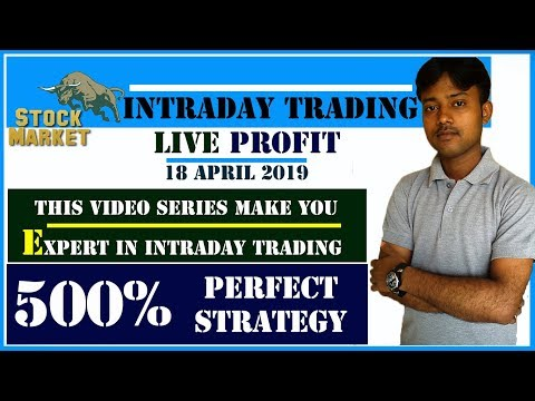 Intraday Trading Live Profit with Perfect Strategy 18 April 2019
