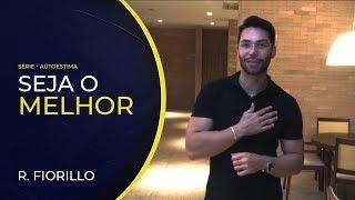 SEJA O MELHOR | Ricardo Fiorillo