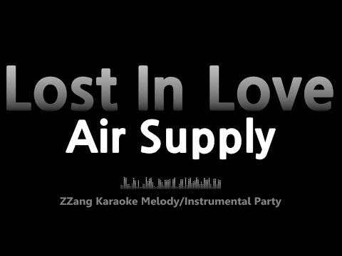 Air Supply-Lost In Love (Instrumental) [ZZang KARAOKE]