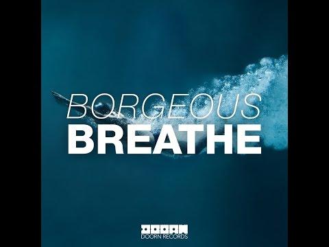 Borgeous - Breathe (Original Mix) [Official]