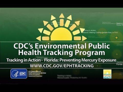 CDC's Tracking Program: Preventing Mercury Exposure In Florida
