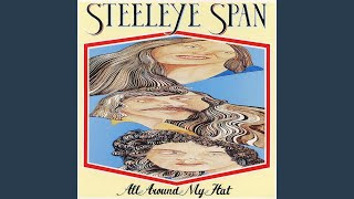 Provided to YouTube by Reservoir Media Management, Inc. All Around My Hat (2009 Remaster) · Steeleye Span All Around My Hat (2009 Remaster) ...