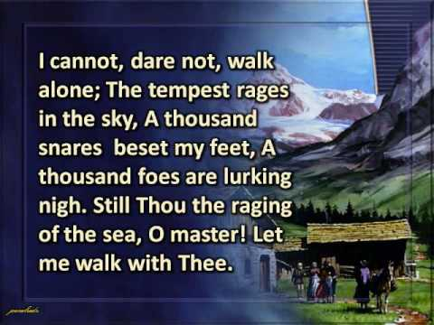 O Let me walk with Thee my God
