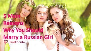 5 main reason why you should marry a Russian girl