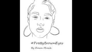 Pretty brown eyes - Eman Musik