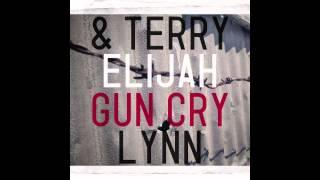 ELIJAH & TERRY LYNN - GUN CRY