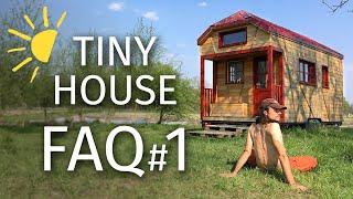 Tiny House Faq#1 : Projet, Budget, Législation, Entretien
