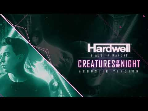 Hardwell & Austin Mahone - Creatures Of The Night (Acoustic Mix)