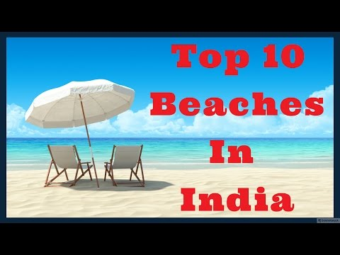 Top 10 Best Beaches in India - Most Beautiful Beaches