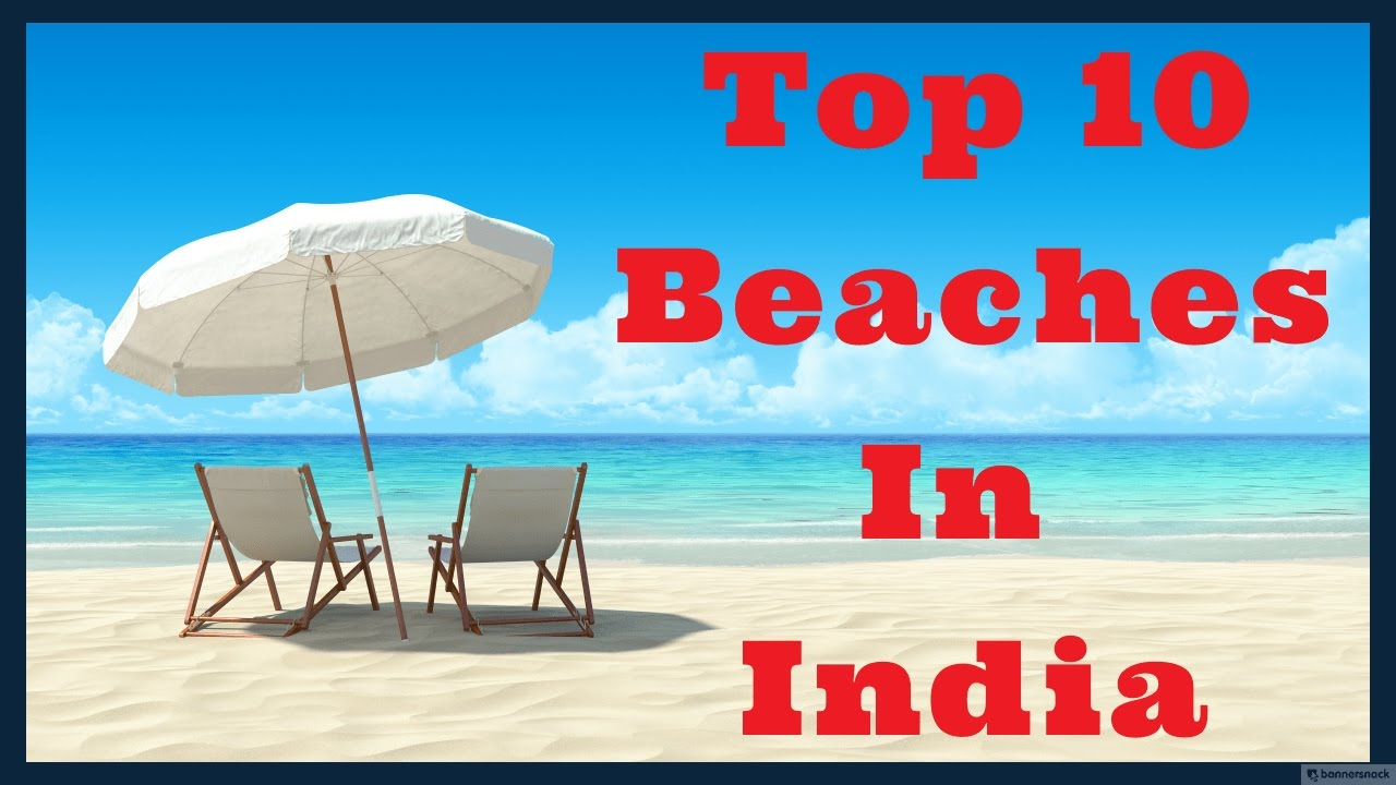Top Best Beaches In India Most Beautiful Beaches YouTube - The 15 most unusual and beautiful beaches in the world