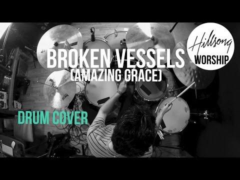 Broken Vessels (Amazing Grace) Hillsong Worship - Drum Cover