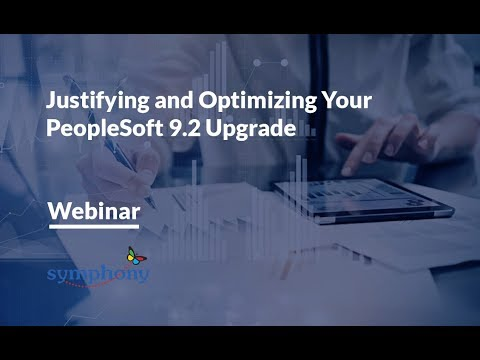 PeopleSoft 9.2: Justifying and Optimizing Your Upgrade Webinar