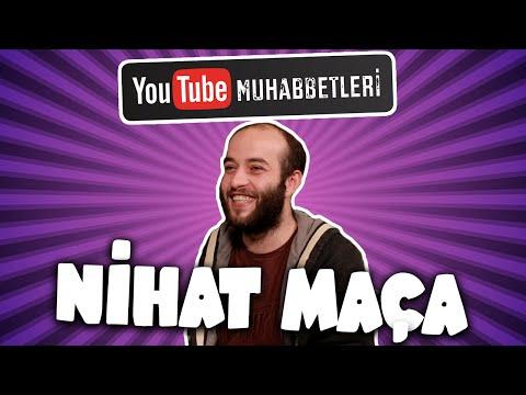 NİHAT MAÇA - YouTube Muhabbetleri #3