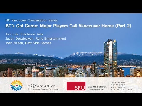 BC's Got Game: Video Games industry in Vancouver - Part 2 (Panel Discussion)