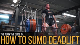 How To Sumo Deadlift: The Definitive Guide