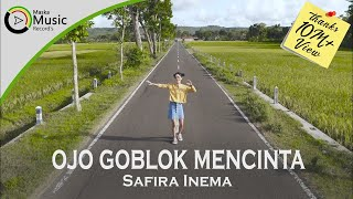 Gambar cover Safira Inema - Ojo Goblok Mencinta (Official Music Video)