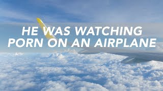 He Was Watching Porn on an Airplane