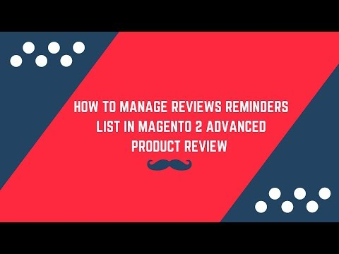 How to manage reviews reminders list on Advanced Magento 2 Product Reviews Extension